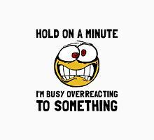 Overreacting Unisex T-Shirt