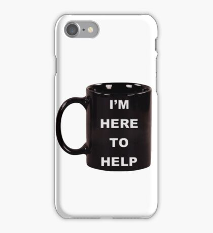 I'm here to help 2 iPhone Case/Skin