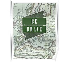 Be Brave [Map] Poster