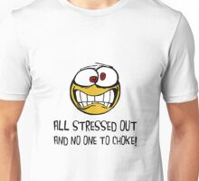 Stressed Out Unisex T-Shirt