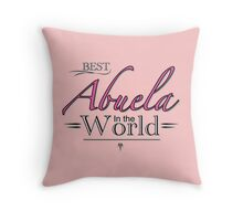 Best Abuela in the World Throw Pillow