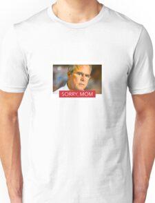 """Sorry Mom"" Jed Bush 2016 Unisex T-Shirt"
