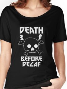 Death Before Decaf Black Women's Relaxed Fit T-Shirt