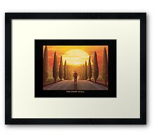 The Fight is All (text edition) (20 Left) Framed Print