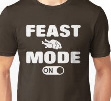 Feast Mode ON Unisex T-Shirt