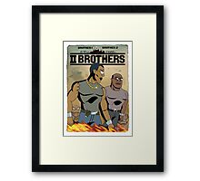 TWO BROTHERS!! Framed Print