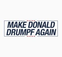 Make Donald Drumpf Again  Baby Tee