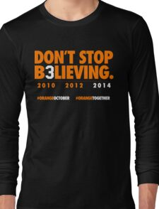 DON'T STOP B3LIEVING 2014 Long Sleeve T-Shirt