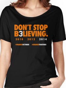 DON'T STOP B3LIEVING 2014 Women's Relaxed Fit T-Shirt