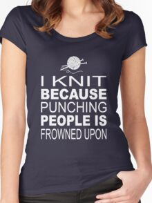 I knit because punching people is frowned upon Women's Fitted Scoop T-Shirt