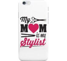 My Mom is my stylist iPhone Case/Skin