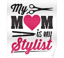 My Mom is my stylist Poster