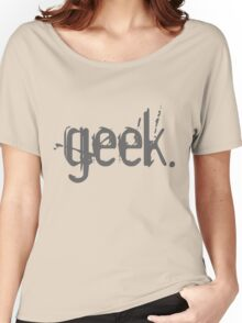 geek. -  Women's Relaxed Fit T-Shirt