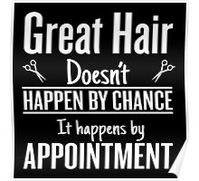 Great hair happens by appointment Poster