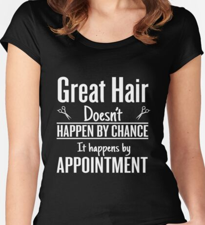 Great hair happens by appointment Women's Fitted Scoop T-Shirt