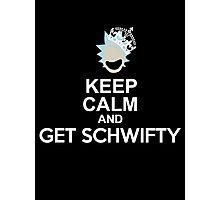 GET SCHWIFTY!!!!!! Photographic Print