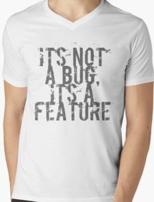Its Not A Bug, Its A Feature - Geek  Mens V-Neck T-Shirt