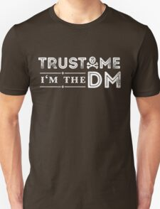 Trust Me, I'm The DM Unisex T-Shirt