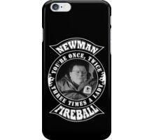 Newman Fireball iPhone Case/Skin