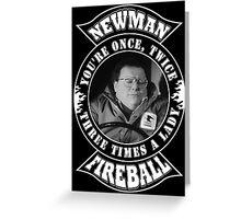 Newman Fireball Greeting Card