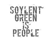 Soylent Green is People - Geek  Photographic Print