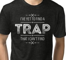 Yet To Find A Trap That I Can't Find - Barbarian's Motto Tri-blend T-Shirt