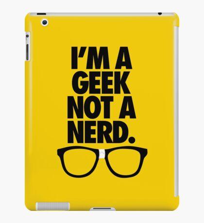 I'M A GEEK NOT A NERD. iPad Case/Skin