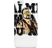 Calmer than you are- the big lebowski iPhone Case/Skin