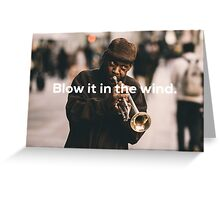 blow it in the wind Greeting Card
