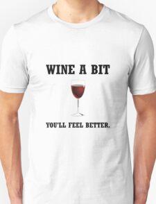 Wine Feel Better Unisex T-Shirt