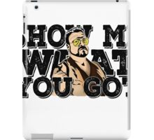Show me what you got - the big lebowski iPad Case/Skin