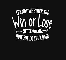 It's not whether you win or lose but how you do your hair Women's Fitted Scoop T-Shirt