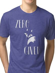 Zero Fox Given Tri-blend T-Shirt