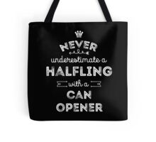 Never Underestimate a Halfling with a Canopener Tote Bag