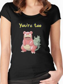 You're too Slowbro Women's Fitted Scoop T-Shirt