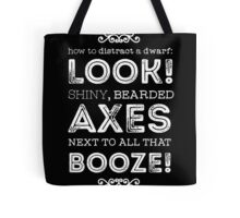 Dwarf Distractions : Axes, Shiny Rocks, Beards, and Booze Tote Bag