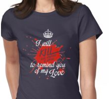 To remind you of my love Womens Fitted T-Shirt