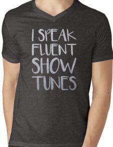 I Speak Fluent Showtunes Mens V-Neck T-Shirt