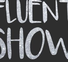 I Speak Fluent Showtunes Sticker