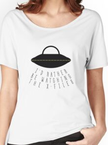 I'd Rather Be Watching The X-Files Women's Relaxed Fit T-Shirt