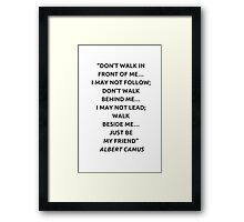 Don't walk in front of me… Albert Camus Framed Print