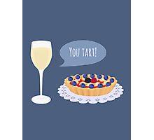 You Tart! Photographic Print