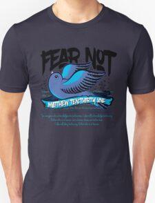 Fear Not Unisex T-Shirt