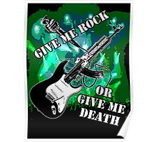 Give Me Rock Or Give Me Death Poster