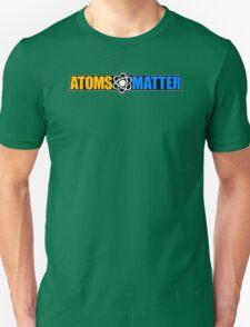 Atoms Matter Unisex T-Shirt