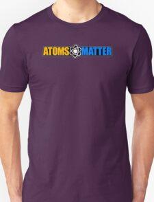 Atoms Matter T-Shirt