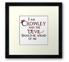 """""""I am Crowley and the devil should be afraid of me"""". Framed Print"""