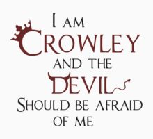"""I am Crowley and the devil should be afraid of me"". One Piece - Short Sleeve"