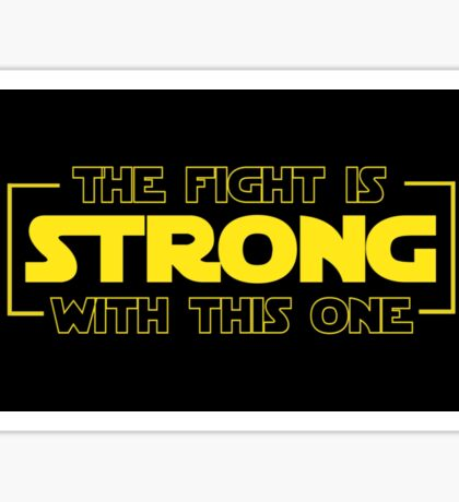 The Fight Is Strong With This One  Sticker