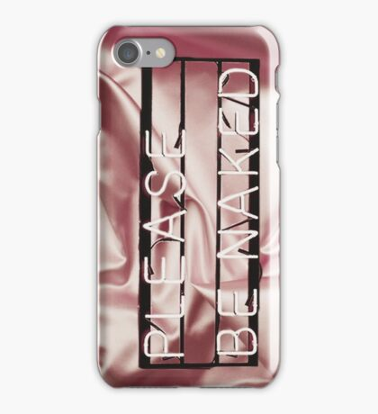Be naked.  iPhone Case/Skin